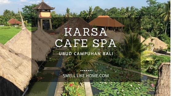 Karsa Kafe Spa Ubud Campuhan Bali Review