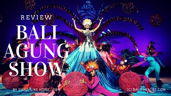Bali Agung Show Review