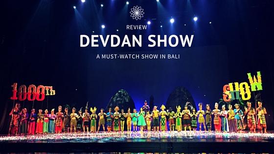 Devdan Show Bali Review