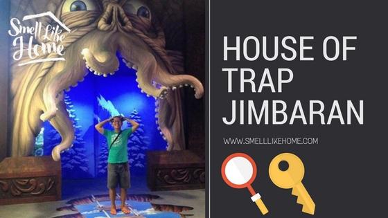 House of Trap Jimbaran