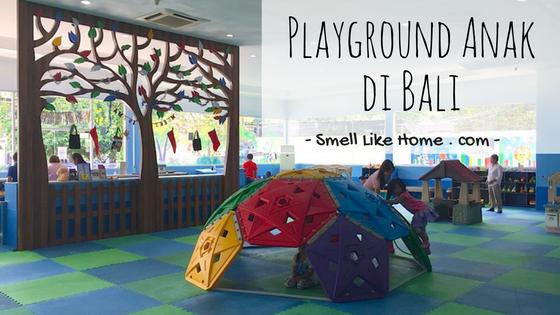 Playground Anak Di Bali Tempat Bermain Anak Smell Like Home