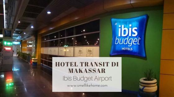 Hotel Transit di Makassar Ibis Budget Airport