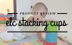 ELC Stacking Cups Review Indonesia