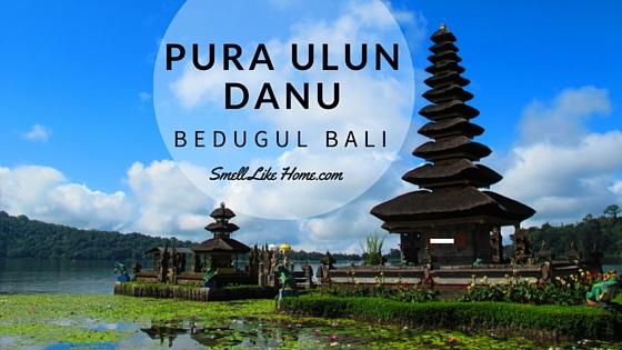 Pura Ulun Danu Beratan Bedugul Bali Review