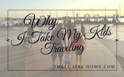 Why I Take My Kids Traveling