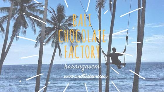 Bali Chocolate Factory Karangasem