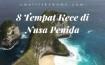 8 Tempat Wisata di Nusa Penida yang Asyik & Kece
