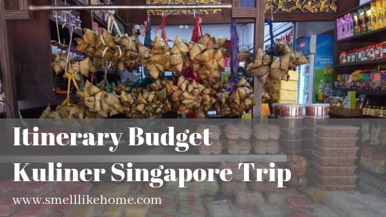 Itinerary Budget Kuliner Singapore Trip