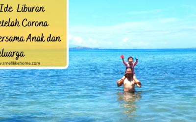 Ide Liburan Setelah Corona Bersama Anak