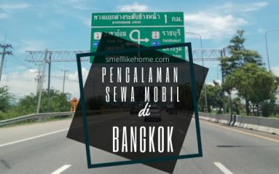 Pengalaman Sewa Mobil di Bangkok