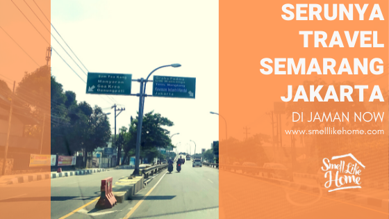 Serunya Travel Semarang Jakarta